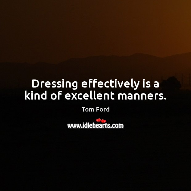 Dressing effectively is a kind of excellent manners. Image