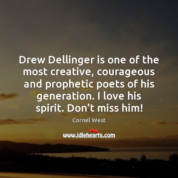 Image, Drew Dellinger is one of the most creative, courageous and prophetic poets