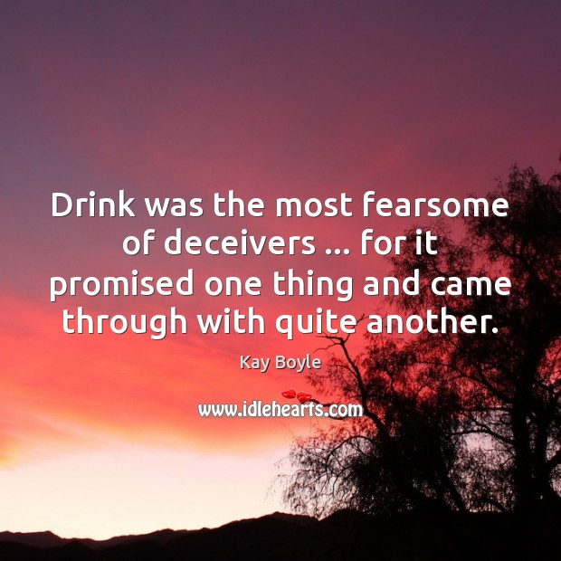 Drink was the most fearsome of deceivers … for it promised one thing Image