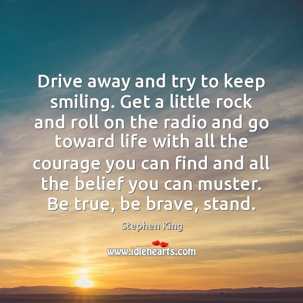 Drive away and try to keep smiling. Get a little rock and Image