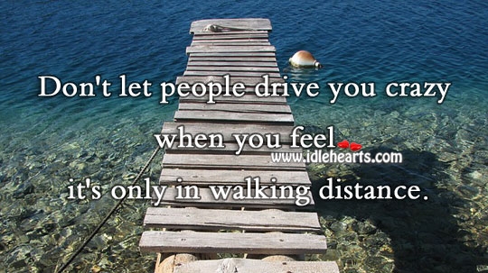 Don't Let People Drive You Crazy