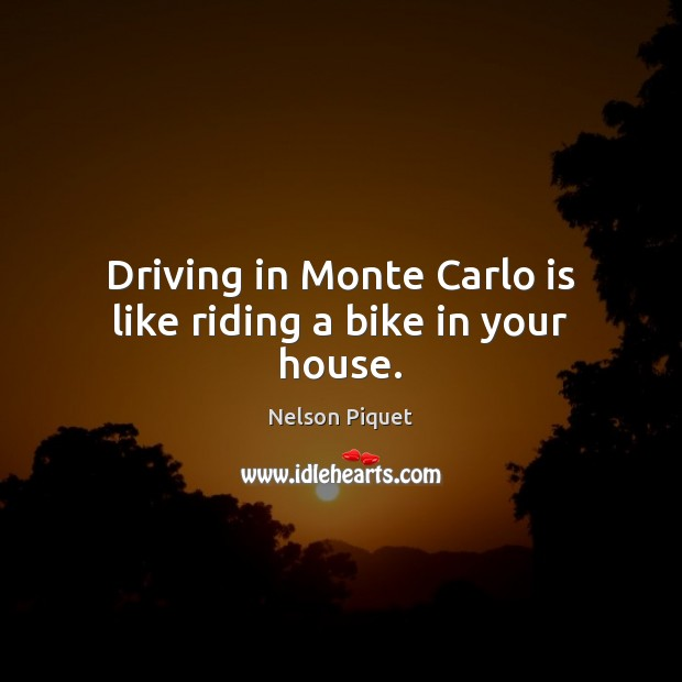Driving in Monte Carlo is like riding a bike in your house. Image