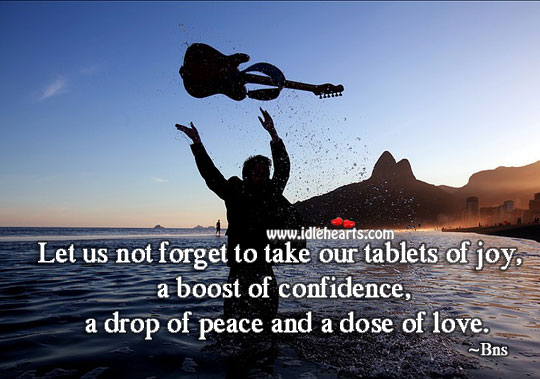 A drop of peace and a dose of love. Confidence Quotes Image