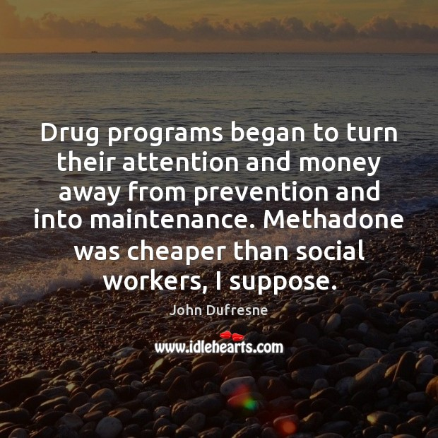 Drug programs began to turn their attention and money away from prevention Image