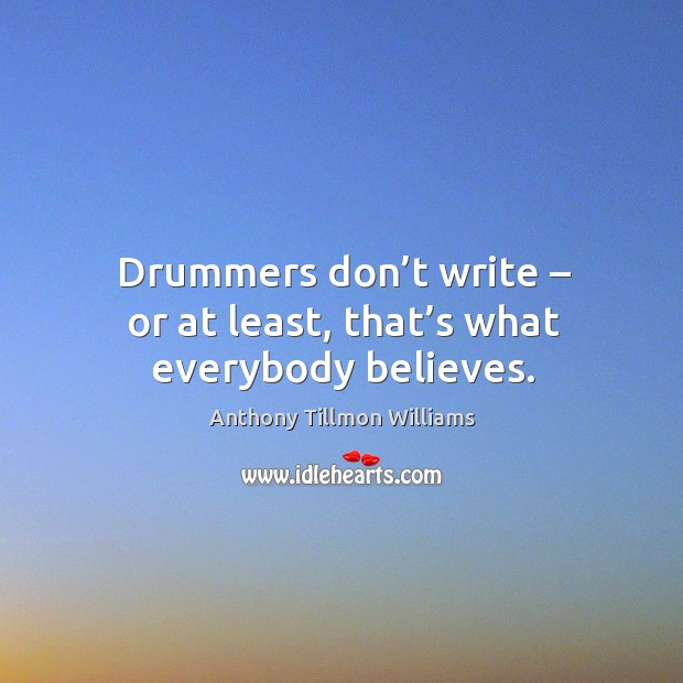 Image, Drummers don't write – or at least, that's what everybody believes.
