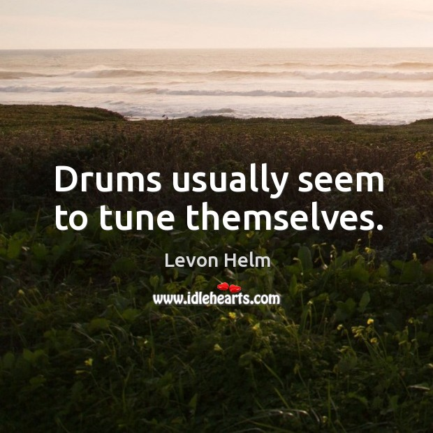 Drums usually seem to tune themselves. Image