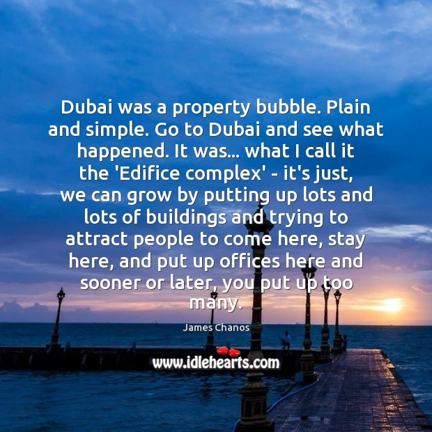 Image, Dubai was a property bubble. Plain and simple. Go to Dubai and