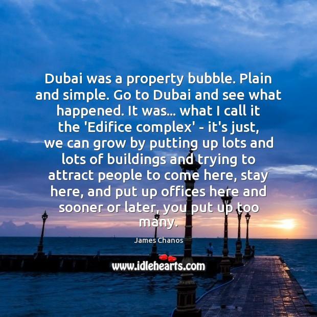 Dubai was a property bubble. Plain and simple. Go to Dubai and Image