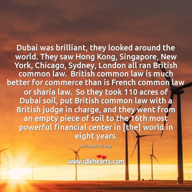 Dubai was brilliant, they looked around the world. They saw Hong Kong, Image