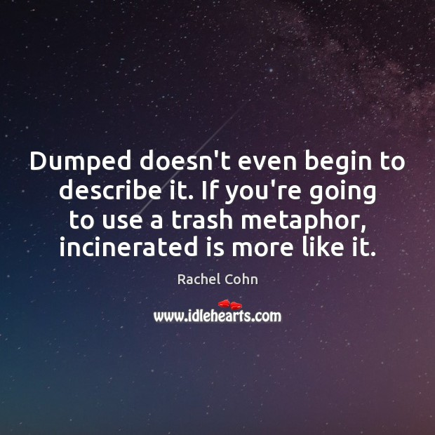 Dumped doesn't even begin to describe it. If you're going to use Image