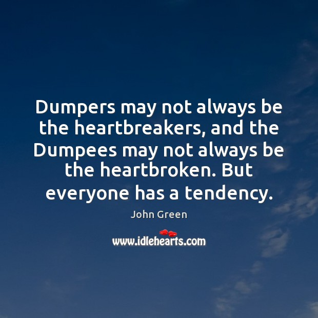 Dumpers may not always be the heartbreakers, and the Dumpees may not Image