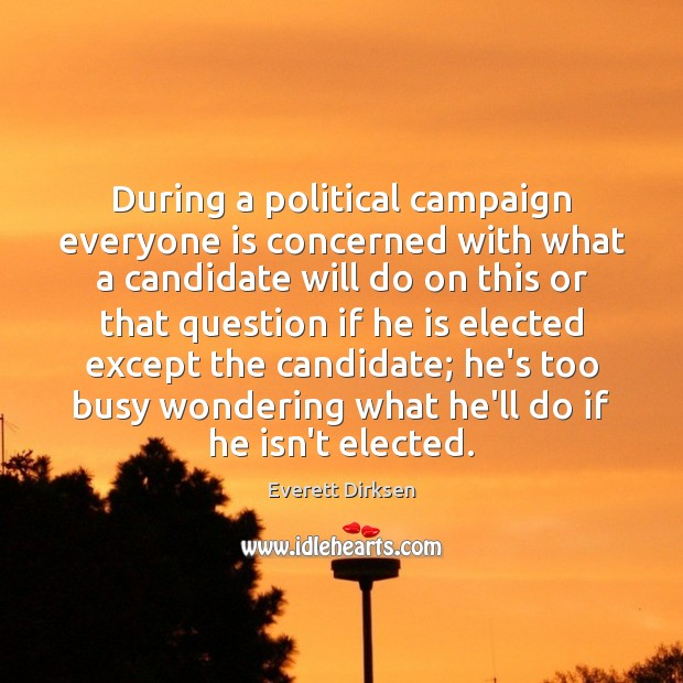 During a political campaign everyone is concerned with what a candidate will Image