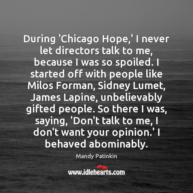 Image, During 'Chicago Hope,' I never let directors talk to me, because