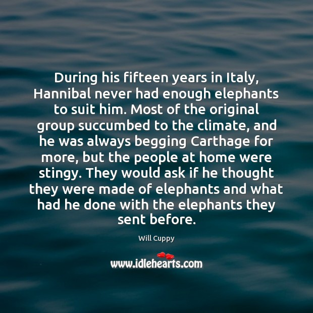 Image, During his fifteen years in Italy, Hannibal never had enough elephants to