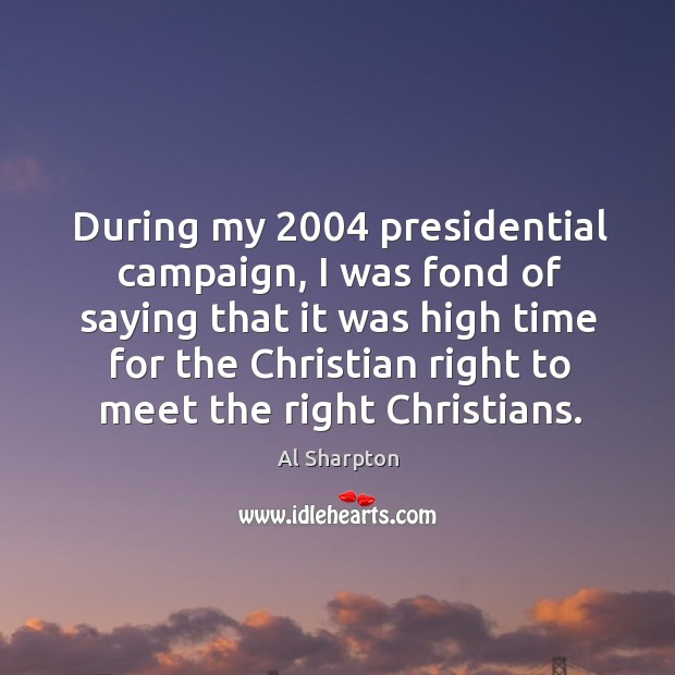 During my 2004 presidential campaign, I was fond of saying that it was high time for Image