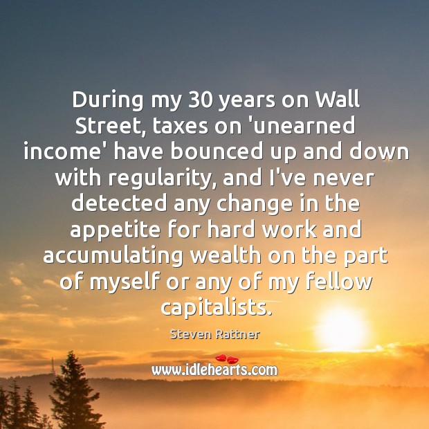 Image, During my 30 years on Wall Street, taxes on 'unearned income' have bounced
