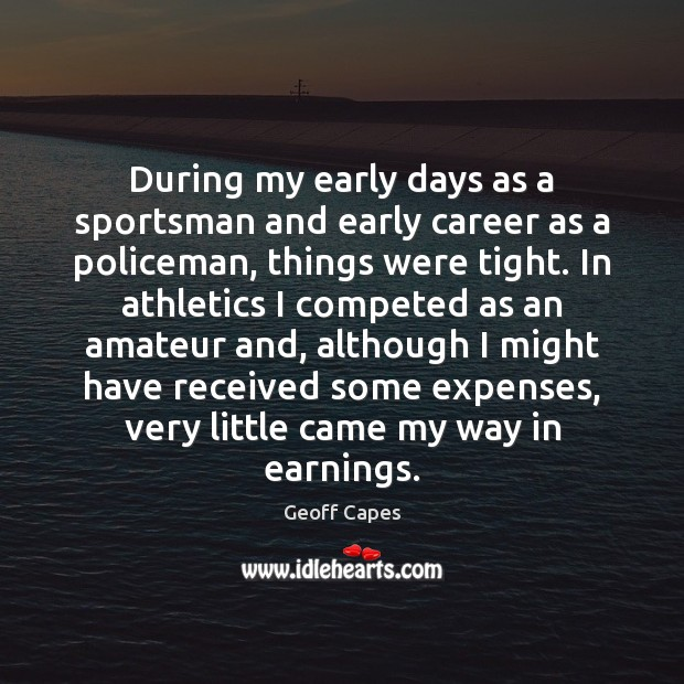 During my early days as a sportsman and early career as a Image