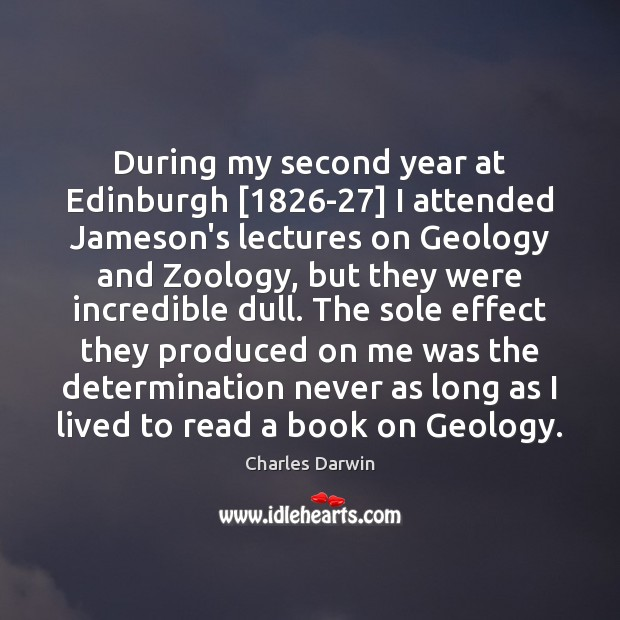 Image, During my second year at Edinburgh [1826-27] I attended Jameson's lectures on