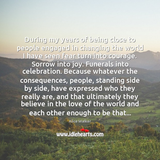 Image, During my years of being close to people engaged in changing the