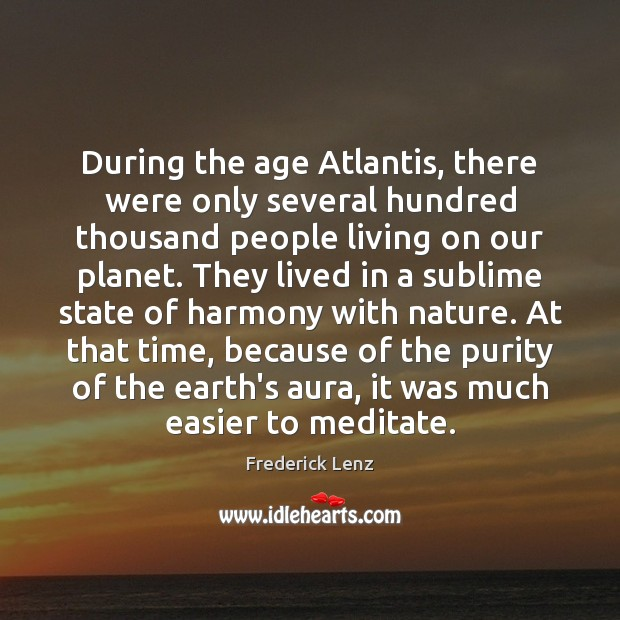 During the age Atlantis, there were only several hundred thousand people living Image