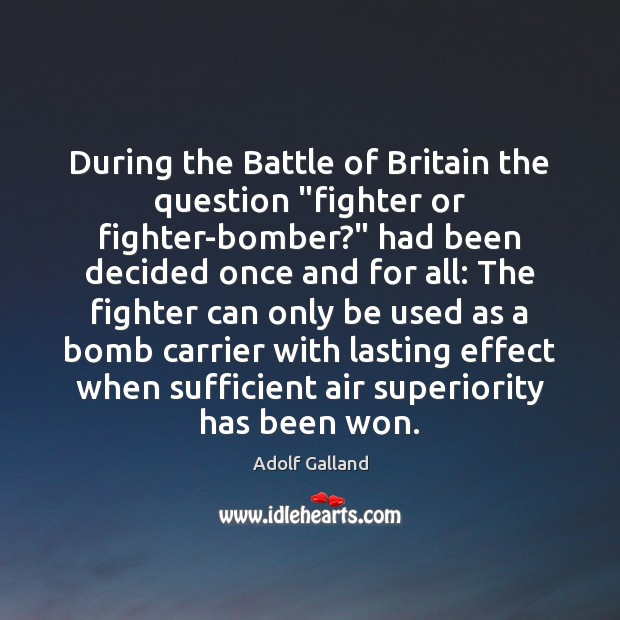 "Image, During the Battle of Britain the question ""fighter or fighter-bomber?"" had been"