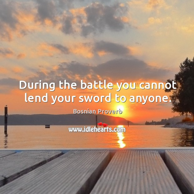 Image, During the battle you cannot lend your sword to anyone.