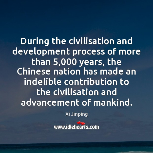 Image, During the civilisation and development process of more than 5,000 years, the Chinese