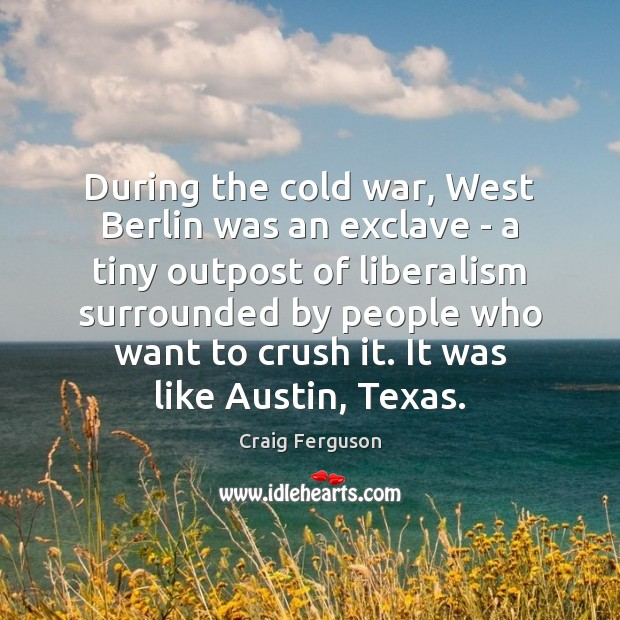 During the cold war, West Berlin was an exclave – a tiny Image