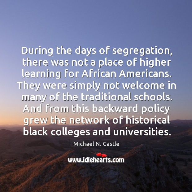 Image, During the days of segregation, there was not a place of higher learning for african americans.