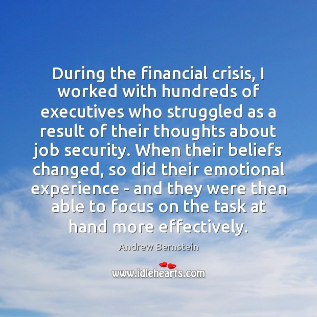 Image, During the financial crisis, I worked with hundreds of executives who struggled