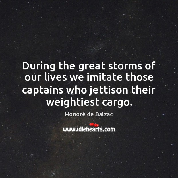 Image, During the great storms of our lives we imitate those captains who