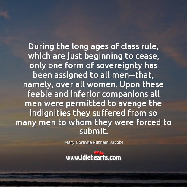 During the long ages of class rule, which are just beginning to Image