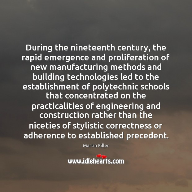 During the nineteenth century, the rapid emergence and proliferation of new manufacturing Image