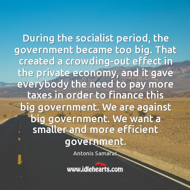 Image, During the socialist period, the government became too big. That created a