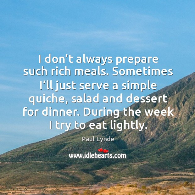 During the week I try to eat lightly. Image