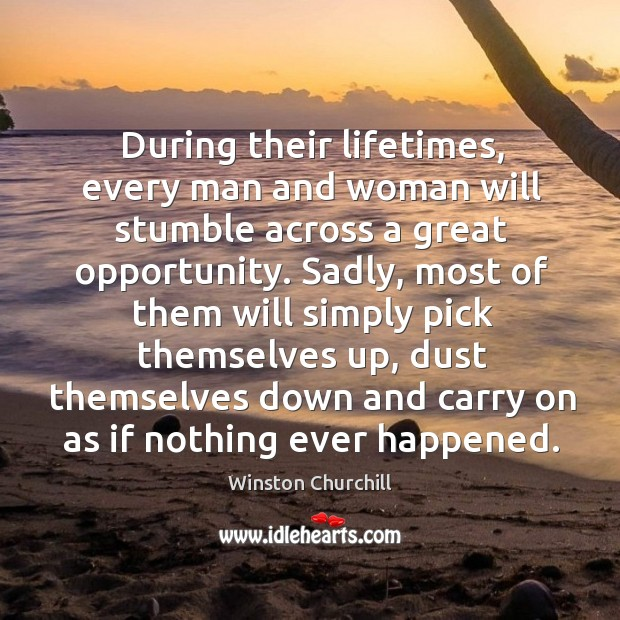 Image, During their lifetimes, every man and woman will stumble across a great