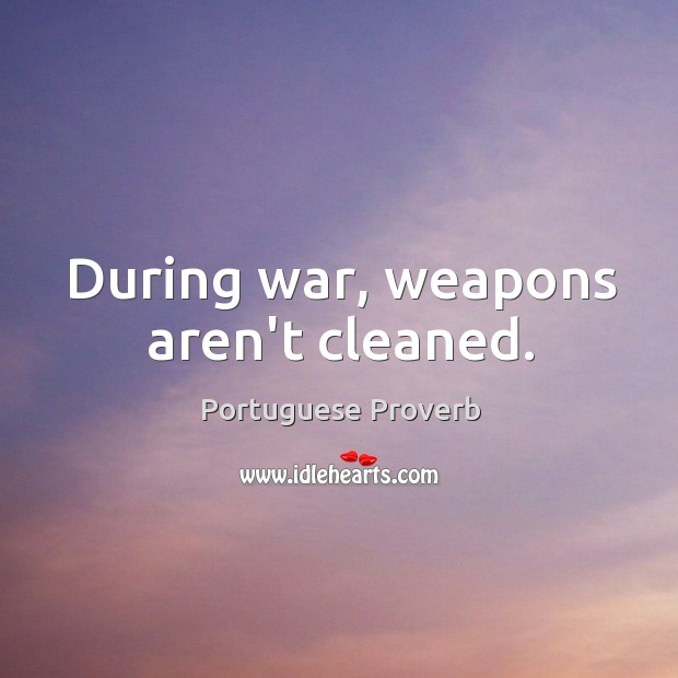Image about During war, weapons aren't cleaned.
