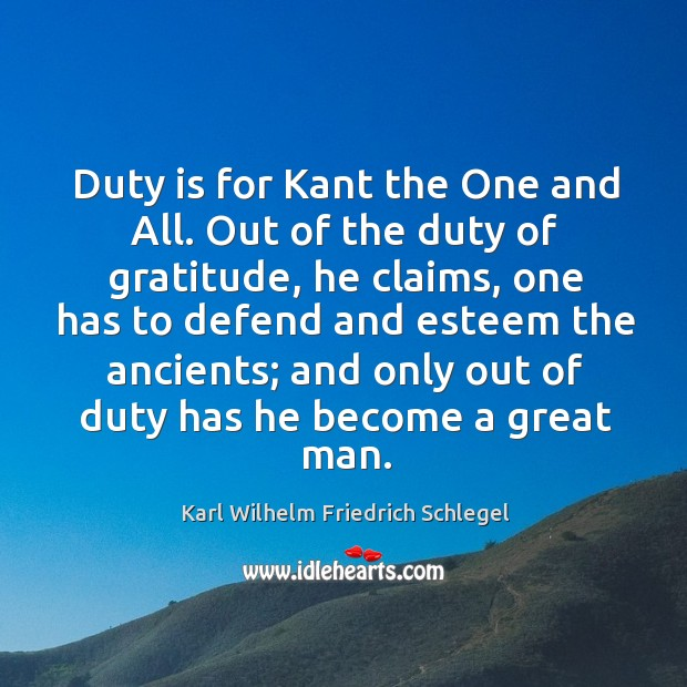 Duty is for kant the one and all. Out of the duty of gratitude Image