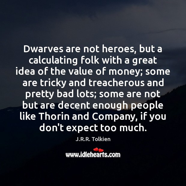 Dwarves are not heroes, but a calculating folk with a great idea Image