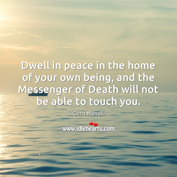 Dwell in peace in the home of your own being, and the Image