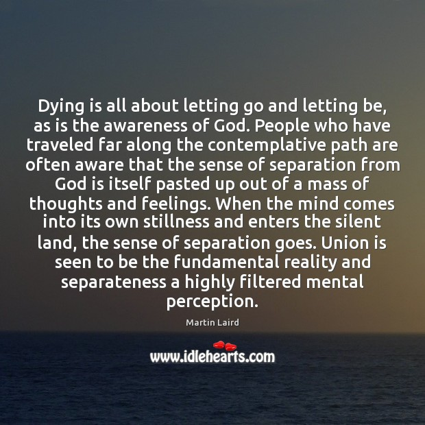 Image, Dying is all about letting go and letting be, as is the