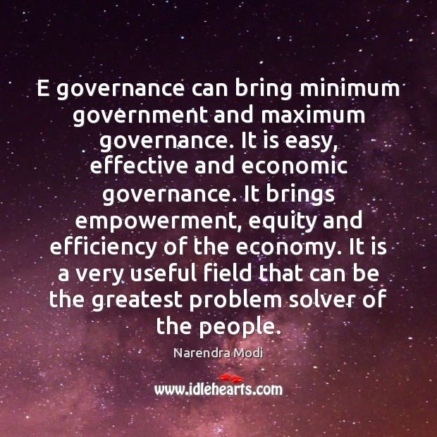 E governance can bring minimum government and maximum governance. It is easy, Image