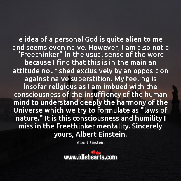 Image, E idea of a personal God is quite alien to me and