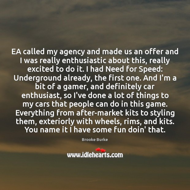 EA called my agency and made us an offer and I was Brooke Burke Picture Quote