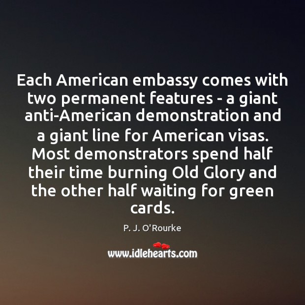 Each American embassy comes with two permanent features – a giant anti-American Image