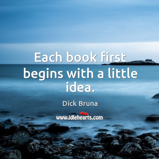 Each book first begins with a little idea. Image