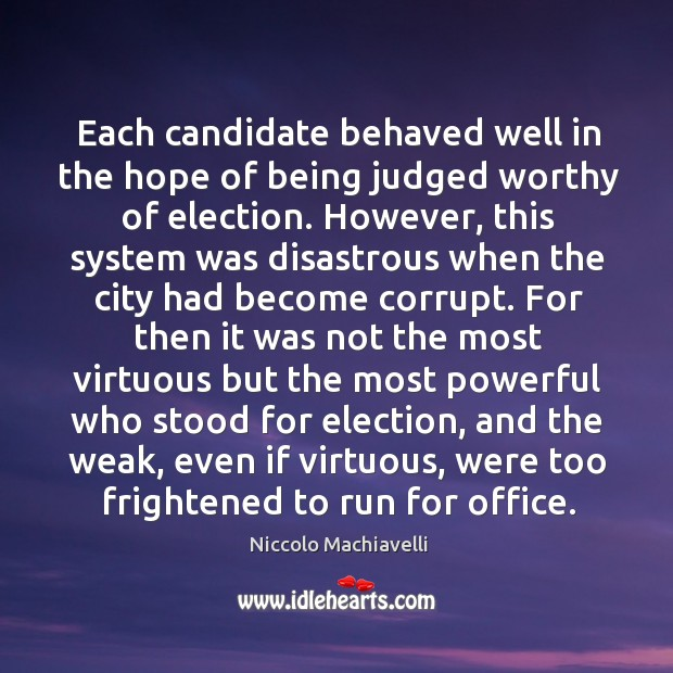 Image, Each candidate behaved well in the hope of being judged worthy of election.