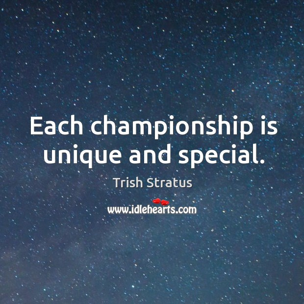 Each championship is unique and special. Image