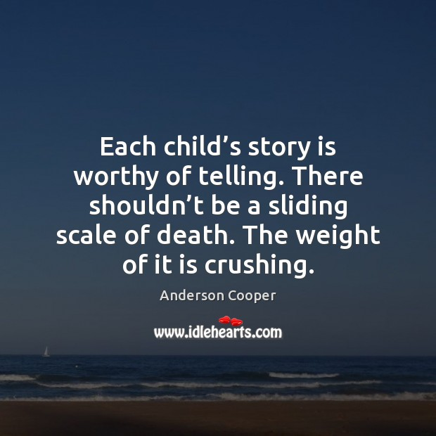 Each child's story is worthy of telling. There shouldn't be Image