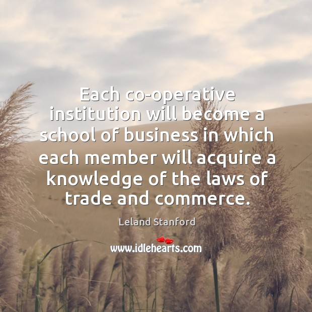 Each co-operative institution will become a school of business in which each member will Image